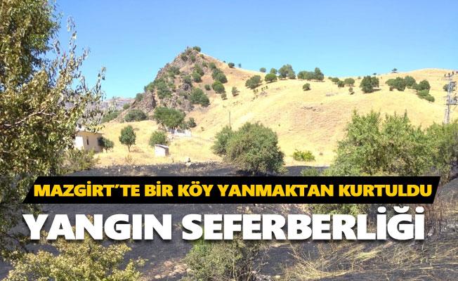 Mazgirt'te bir köy yanmaktan kurtuldu