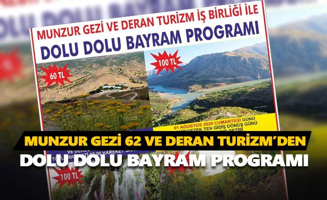 Munzur Gezi 62 ve Deran Turizm'den dolu dolu bayram programı