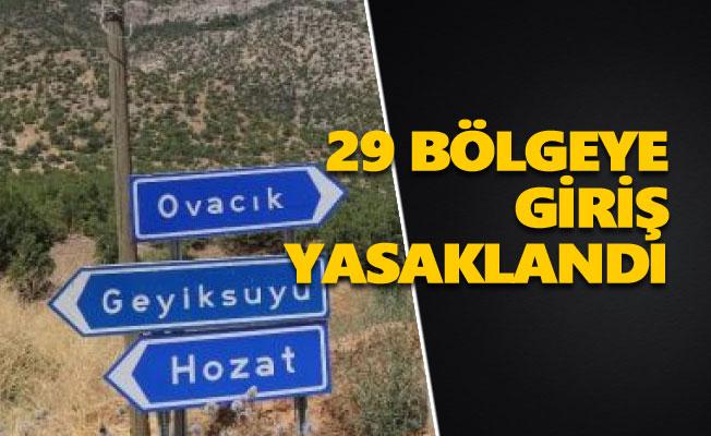 Tunceli'de 29 bölgeye giriş yasaklandı