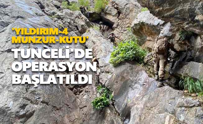 Tunceli'de 'Yıldırım-4 Munzur-Kutu' operasyonu başlatıldı