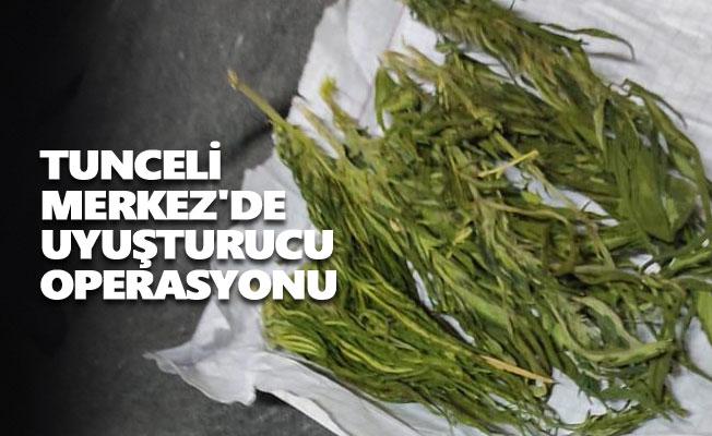 Tunceli Merkez'de uyuşturucu operasyonu