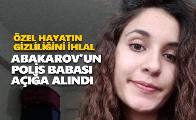 Abakarov'un polis babası açığa alındı