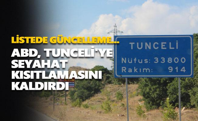ABD, Tunceli'ye seyahat kısıtlamasını kaldırdı