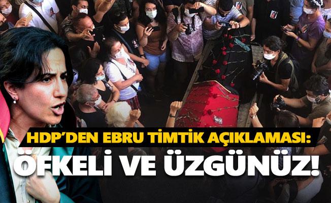 HDP'den Ebru Timtik açıklaması: Öfkeli ve üzgünüz!