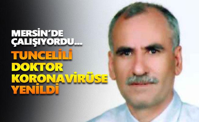Tuncelili doktor koronavirüse yenildi