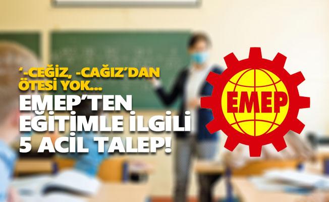 EMEP'ten eğitimle ilgili 5 acil talep!