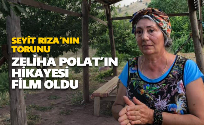 Seyit Rıza'nın Torunu Zeliha Polat'ın hikayesi film oldu