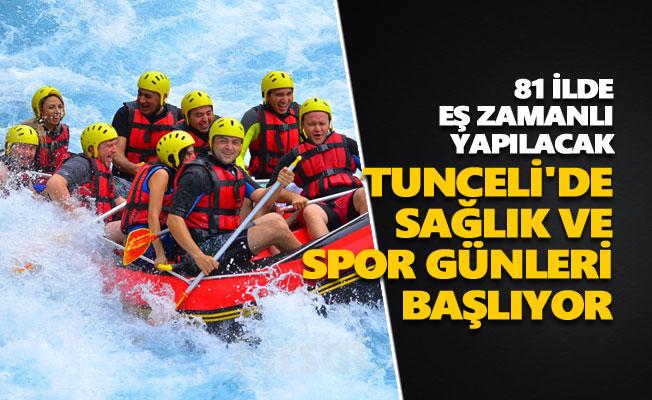 Tunceli'de sağlık ve spor günleri başlıyor