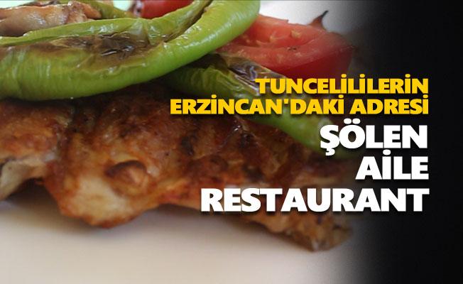 Tuncelililerin Erzincan'daki adresi: Şölen Aile Restaurant