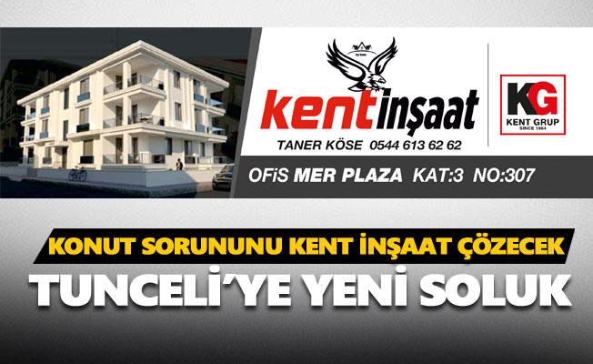 Tunceli'nin konut sorununu Kent İnşaat çözecek