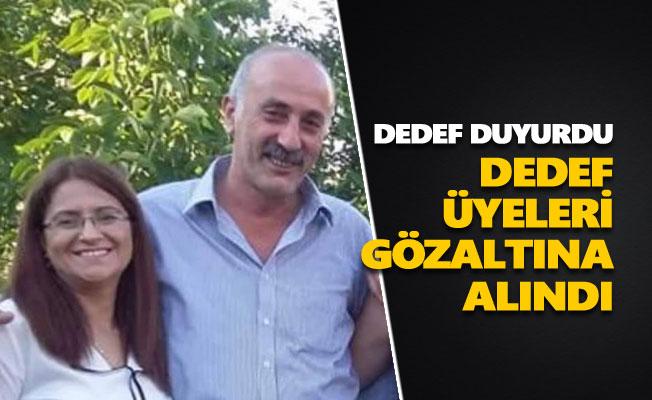 DEDEF üyeleri gözaltına alındı