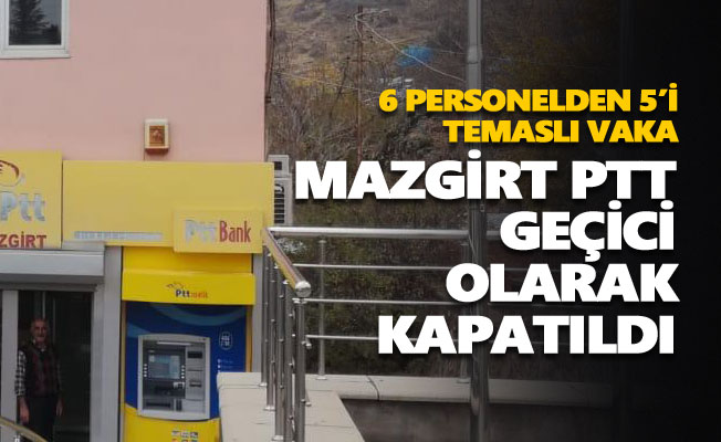 Mazgirt PTT geçici olarak kapatıldı
