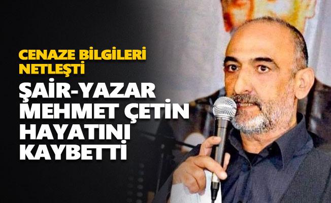 Mehmet Çetin hayatını kaybetti