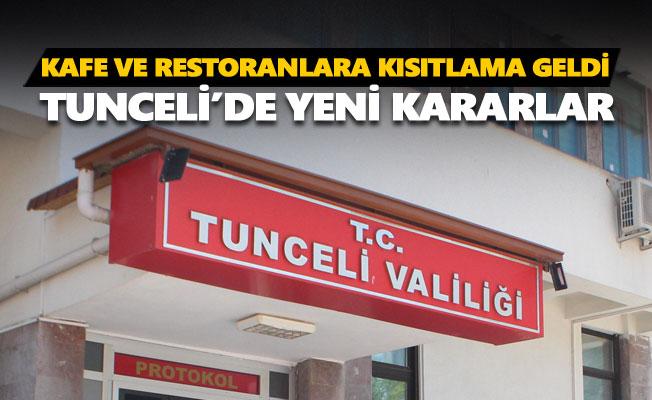 Tunceli'de kafe ve restoranlara kısıtlama geldi