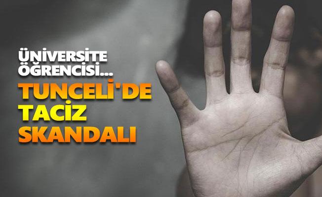 Tunceli'de taciz skandalı