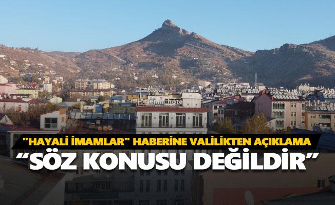"""Dersim'deki """"hayali imamlar"""" haberine valilikten açıklama"""