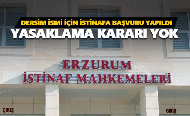 Dersim ismi için istinaf mahkemesine başvuru yapıldı: İsimde bir yasaklama kararı yok