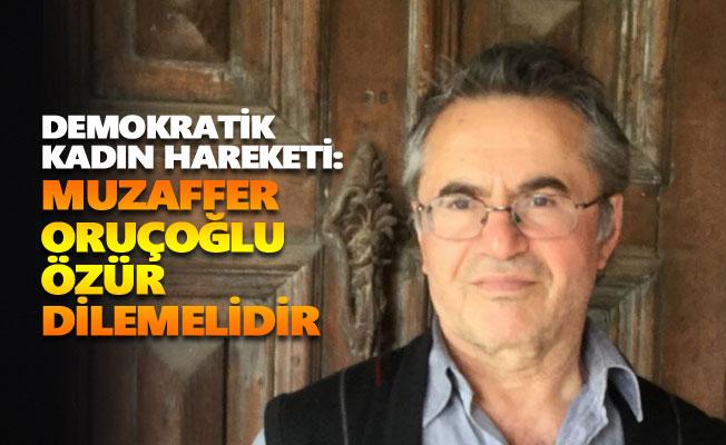 DKH: Muzaffer Oruçoğlu özür dilemelidir