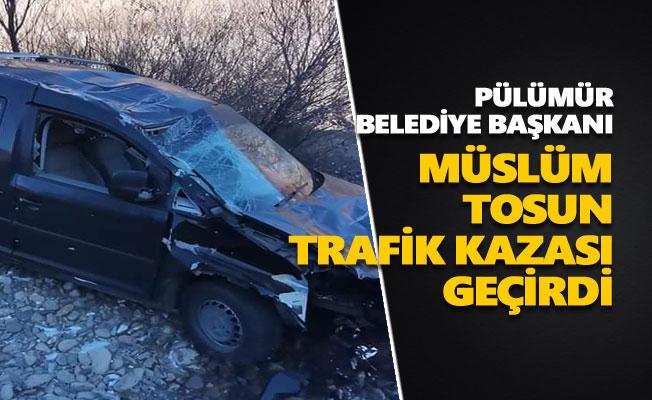 Müslüm Tosun trafik kazası geçirdi