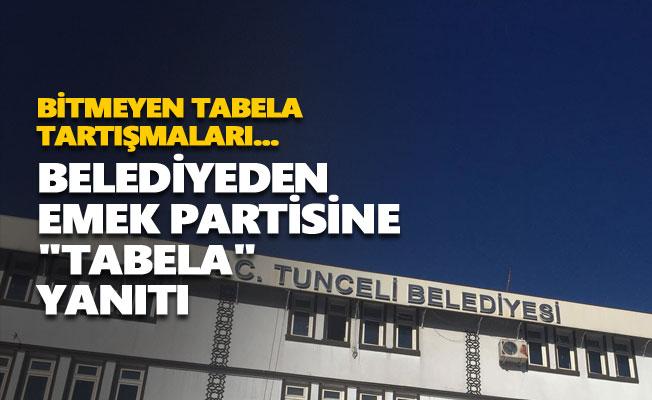 """Belediyeden Emek Partisine """"tabela"""" yanıtı"""