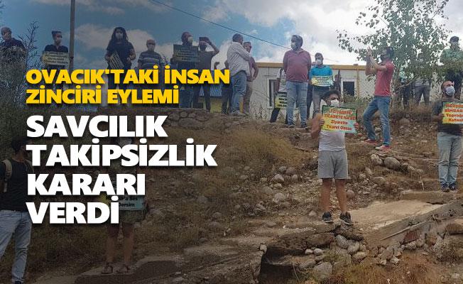 Ovacık'taki insan zinciri eylemine takipsizlik verildi
