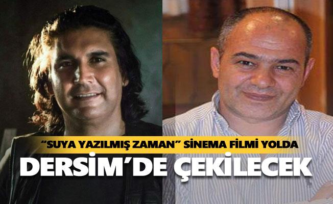 """""""Suya Yazılmış Zaman"""" sinema filmi yolda"""