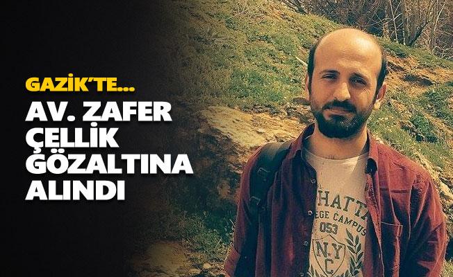 Av. Zafer Çellik gözaltına alındı