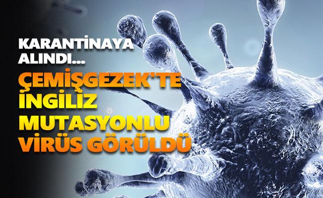 Çemişgezek'te İngiliz mutasyonlu virüs görüldü