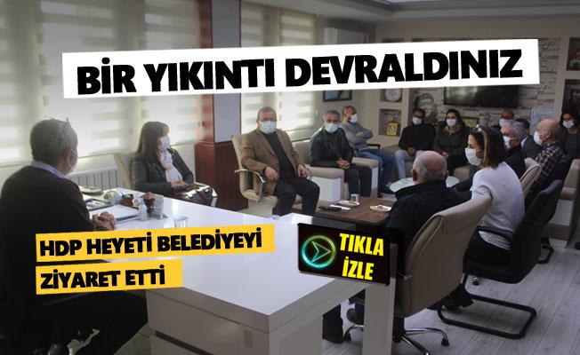 HDP heyeti belediyeyi ziyaret etti: Bir yıkıntı devraldınız…