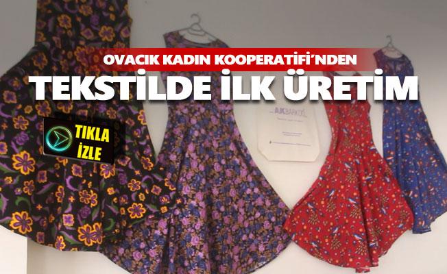 Ovacık Kadın Kooperatifi'nden tekstilde ilk üretim