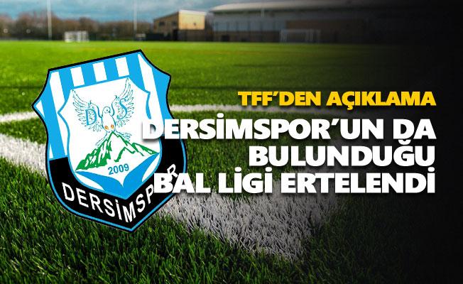 Dersimspor'un da bulunduğu BAL Ligi ertelendi