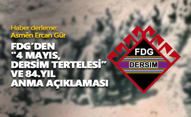 """FDG'den """"4 Mayıs, Dersim Tertelesi"""" ve 84. yıl anma açıklaması"""