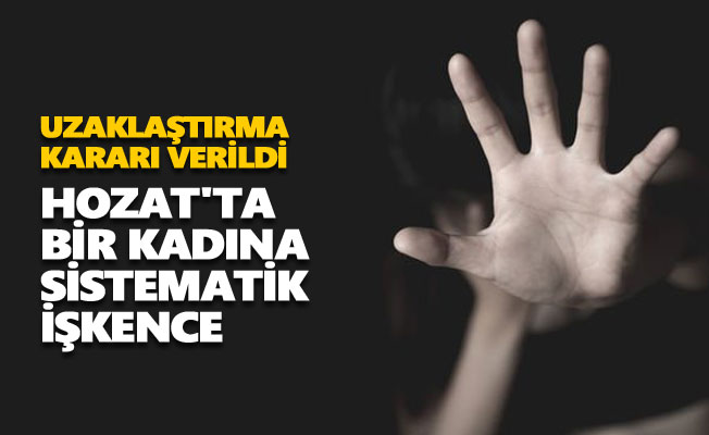 Hozat'ta bir kadına sistematik işkence
