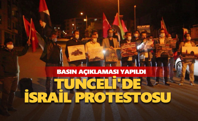 Tunceli'de İsrail protestosu