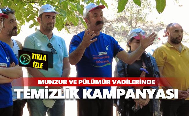 Munzur ve Pülümür vadilerinde temizlik kampanyası yapıldı