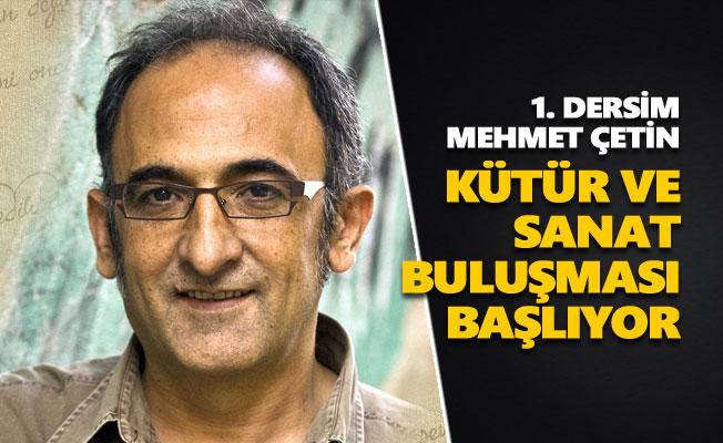 1. Dersim Mehmet Çetin Kütür ve Sanat Buluşması başlıyor