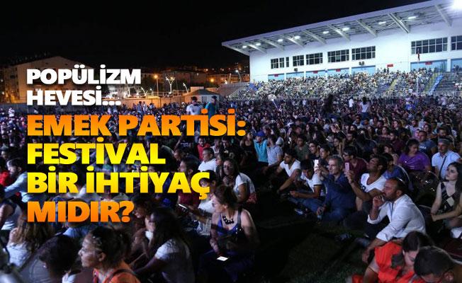 Emek Partisi: Festival bir ihtiyaç mıdır?