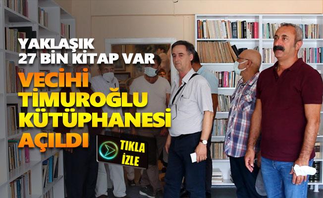 Vecihi Timuroğlu Kütüphanesi açıldı