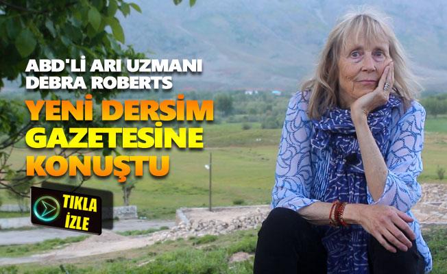 ABD'li Arı Uzmanı Debra Roberts Yeni Dersim Gazetesine konuştu