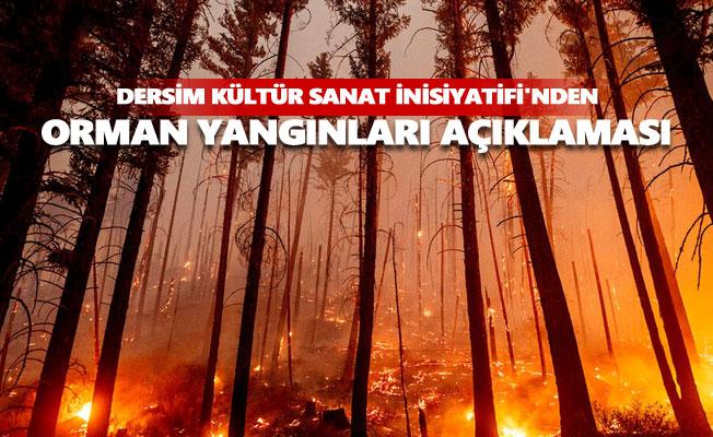Dersim Kültür Sanat İnisiyatifi'nden orman yangınları hakkında açıklama