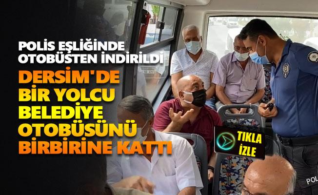 Dersim'de bir yolcu belediye otobüsünü birbirine kattı