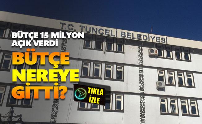 Dersim Belediyesi bütçesi 15 milyon açık verdi