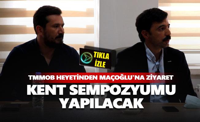 TMMOB heyetinden Maçoğlu'na ziyaret