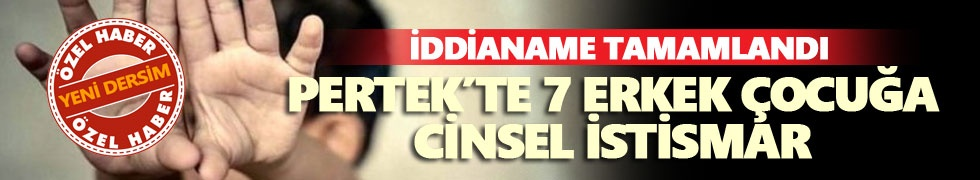 Pertek'te 7 erkek çocuğa cinsel istismar