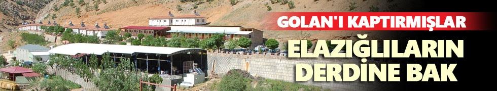 Elazığlıların derdine bak: Golan'ı kaptırmışlar