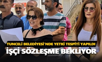 Tunceli Belediyesi'nde yetki tespiti yapıldı
