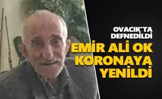 Emir Ali Ok koronaya yenildi