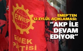 """EMEP'ten 12 Eylül açıklaması: """"AKP ile devam ediyor"""""""