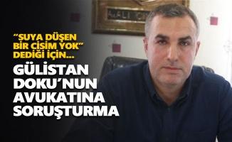 Gülistan Doku'nun avukatına soruşturma açıldı