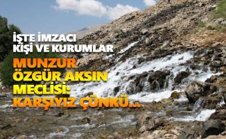 Munzur Özgür Aksın Meclisi: Karşıyız Çünkü...